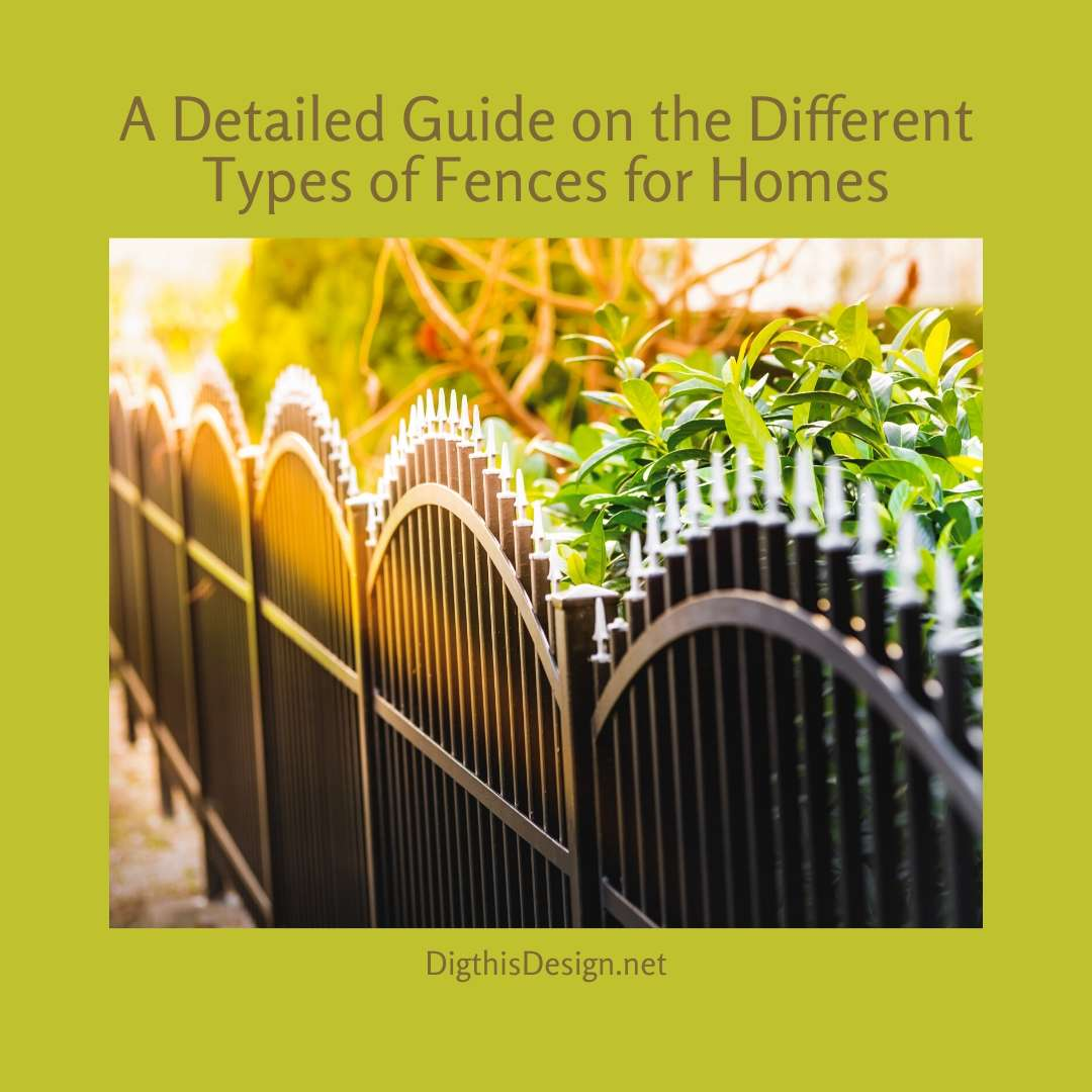 A Detailed Guide on the Different Types of Fences for Homes