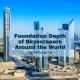 Foundation Depth of Skyscrapers Around the World