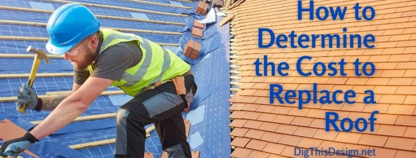 How to Determine the Cost to Replace a Roof