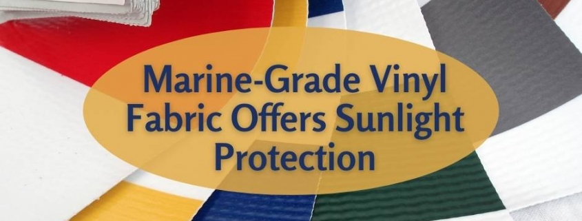 Marine-Grade Vinyl Fabric Offers Sunlight Protection