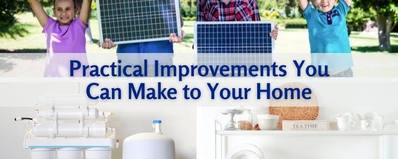 Practical Improvements You Can Make to Your Home