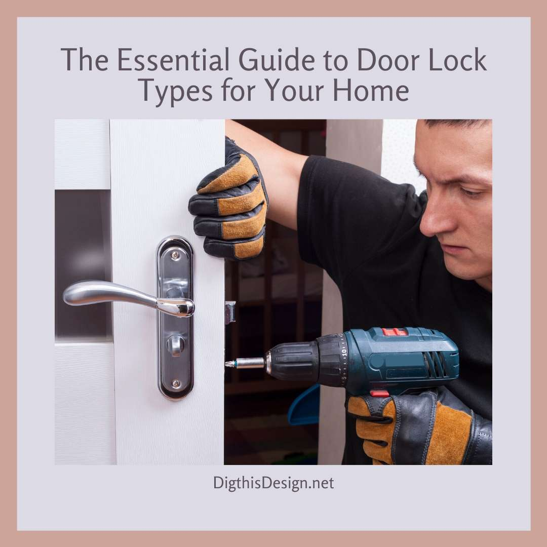 The Essential Guide to Door Lock Types for Your Home
