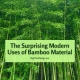 The Surprising Modern Uses of Bamboo Material