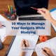 10 Ways to Manage Your Gadgets While Studying