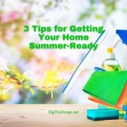 3 Tips for Getting Your Home Summer-Ready