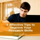 5 Effective Tips to Improve Your Research Skills in 2021