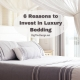 6 Tips for Investing in Luxury Bedding