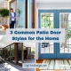 3 Common Patio Door Styles for the Home