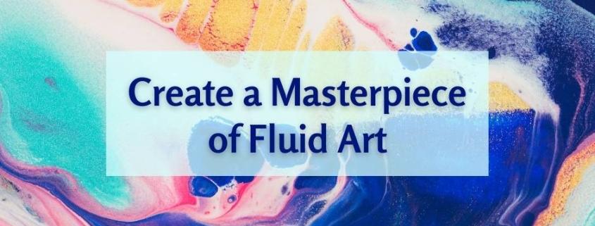 Create a Masterpiece of Fluid Art