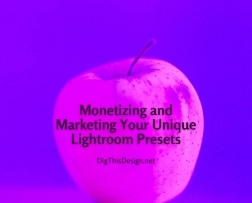 Monetizing and Marketing Your Unique Lightroom Presets