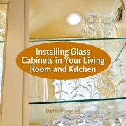 Reasons to Install Glass Cabinets in Your Living Room and Kitchen