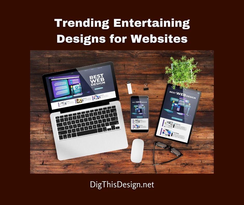 Trending Entertaining Designs for Websites in 2021