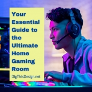 Your Essential Guide to the Ultimate Home Gaming Room