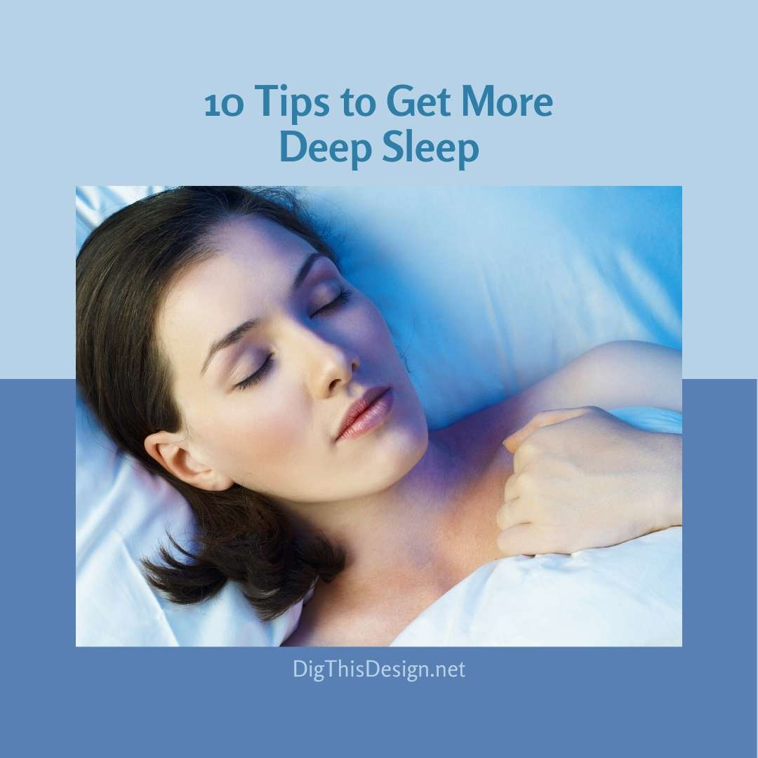 10 Tips to Get More Deep Sleep