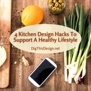 4 Kitchen Design Hacks To Support A Healthy Lifestyle