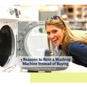 5 Reasons to Rent a Washing Machine Instead of Buying