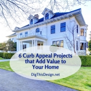 6 Curb Appeal Projects that Add Value to Your Home
