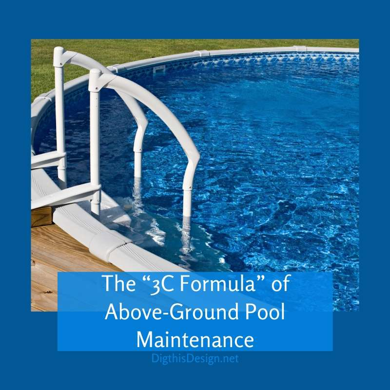 "The ""3C Formula"" of Above-Ground Pool Maintenance"