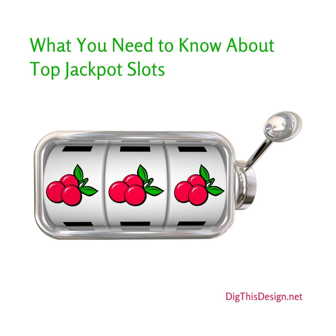 What You Need to Know About Top Jackpot Slots