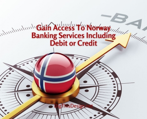 Gain Access To Norway Banking Services Including Debit or Credit