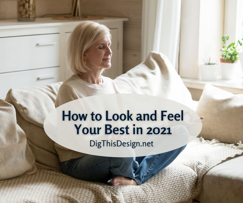 How to Look and Feel Your Best in 2021