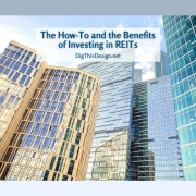 The How-To and the Benefits of Investing in REITs