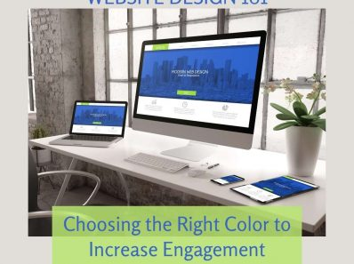 Website Design 101 Choosing the Right Color to Increase Engagement