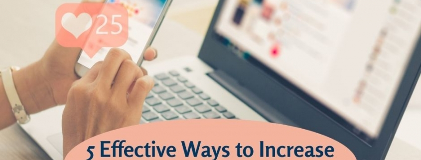 5 Effective Ways to Increase Social Media Engagement