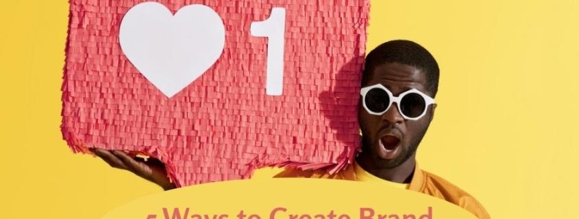 5 Ways to Create Brand Awareness on Social Media