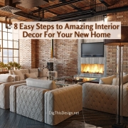 8 Easy Steps to Amazing Interior Decor For Your New Home