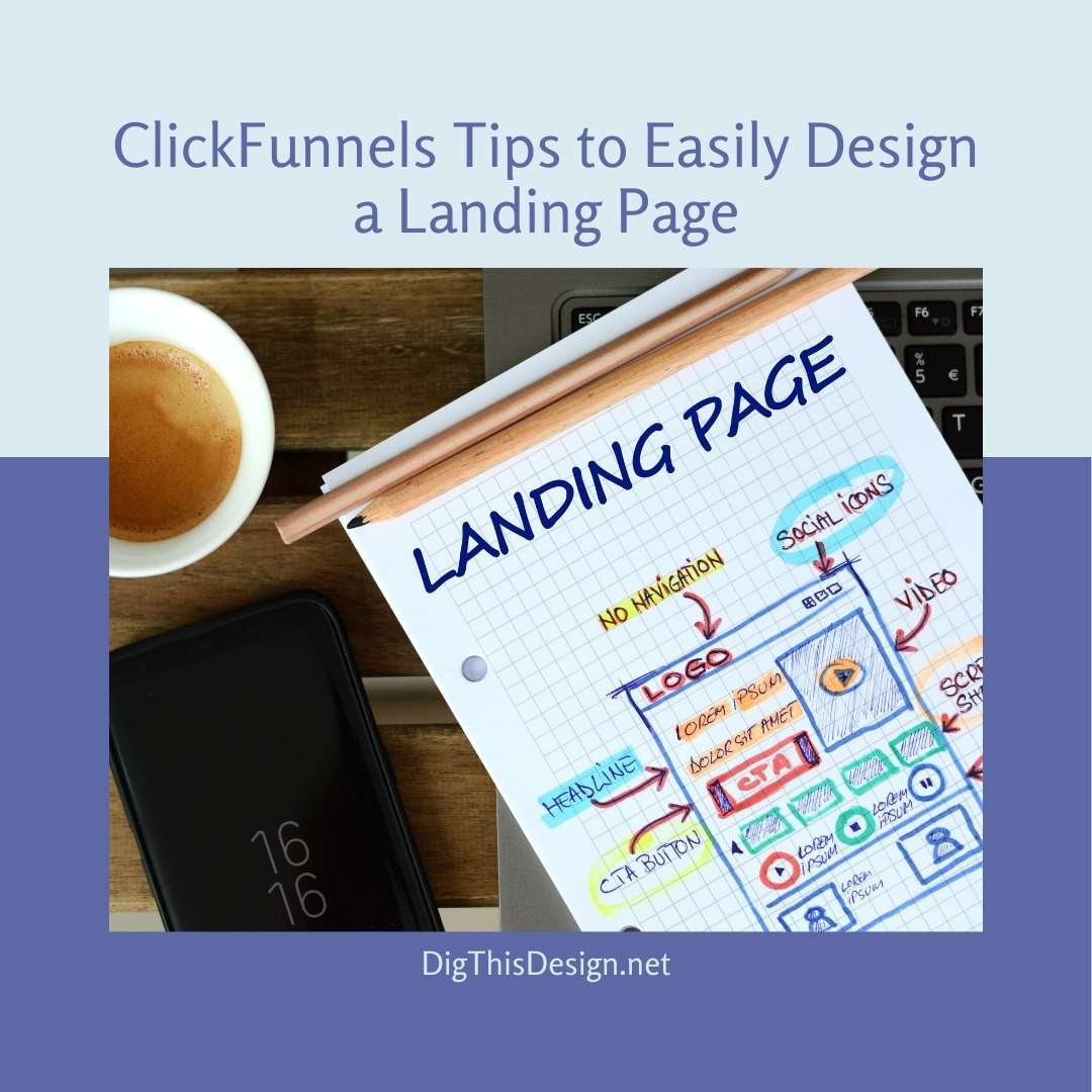 ClickFunnels Tips to Easily Design a Landing Page