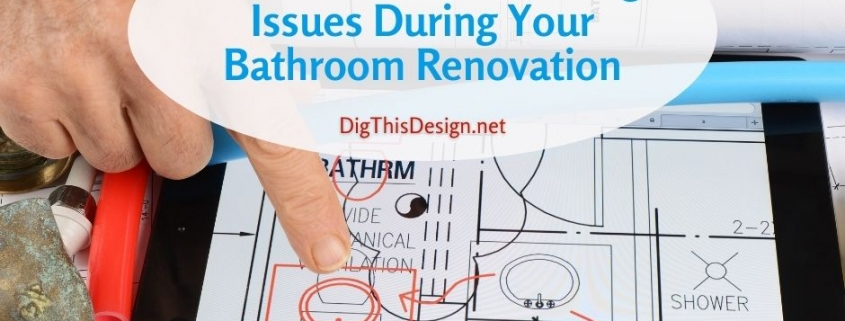 How To Avoid Plumbing Issues During Your Bathroom Renovation