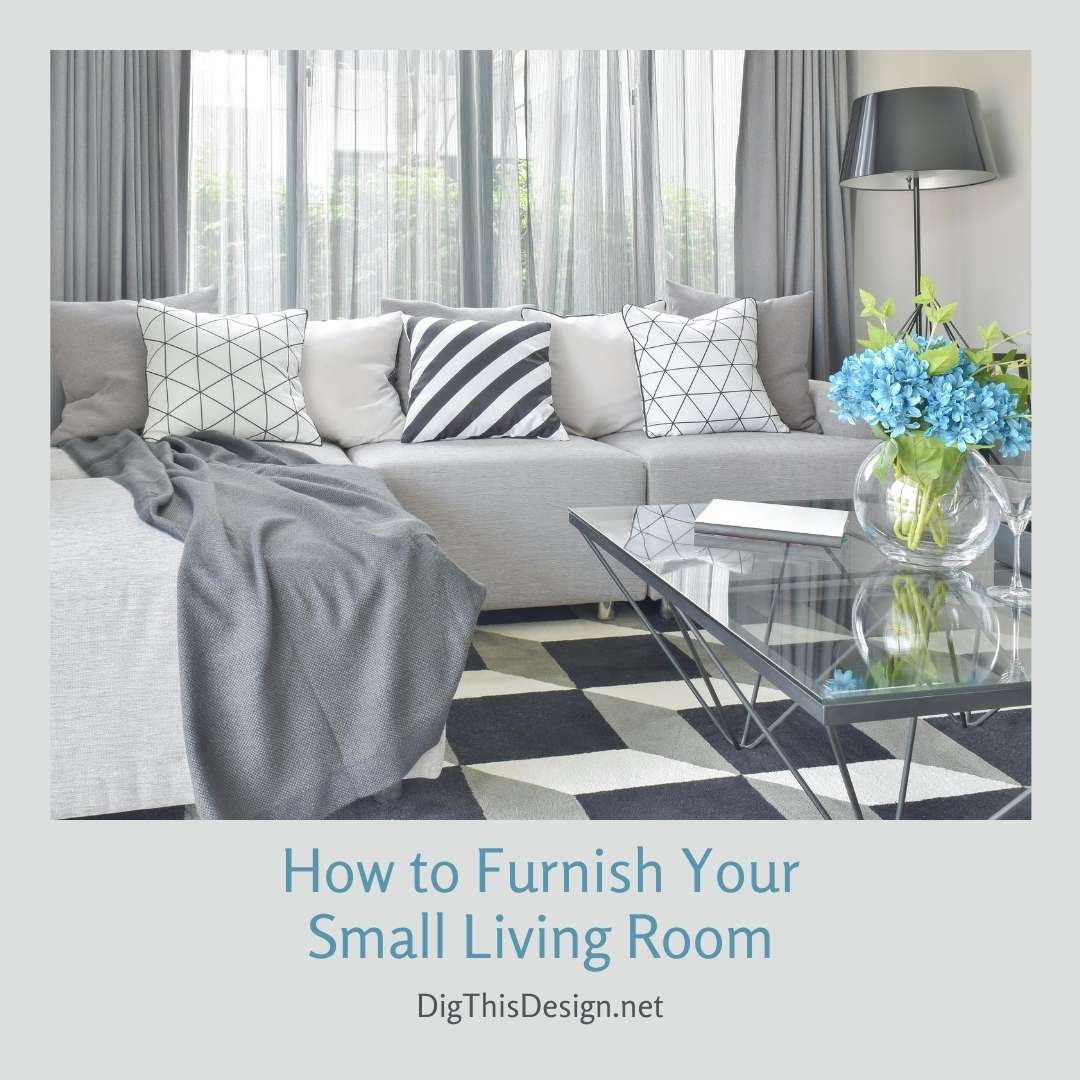 How to Furnish Your Small Living Room