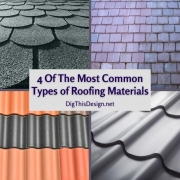 4 Of The Most Common Types of Roofing Materials