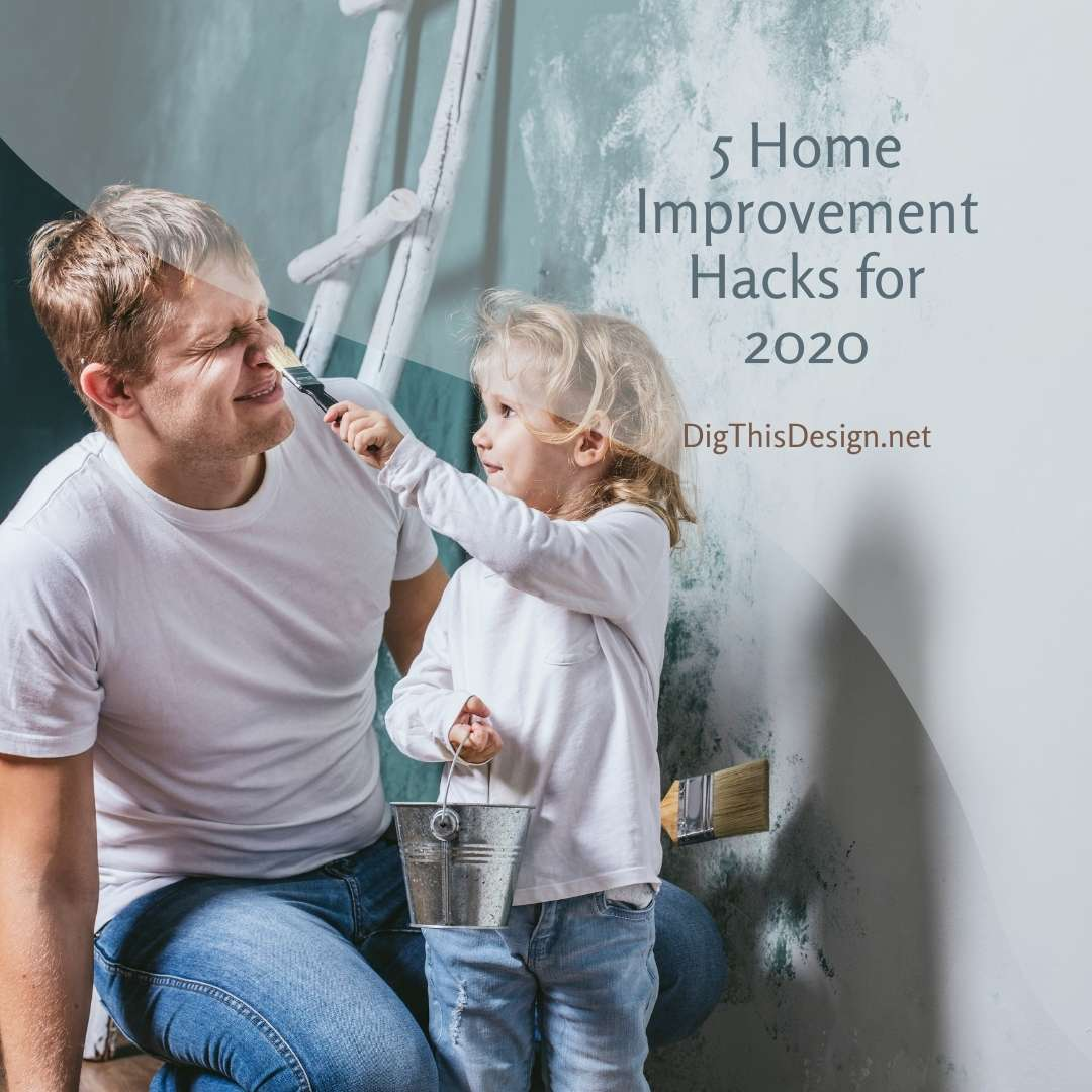 5 Home Improvement Hacks for 2020