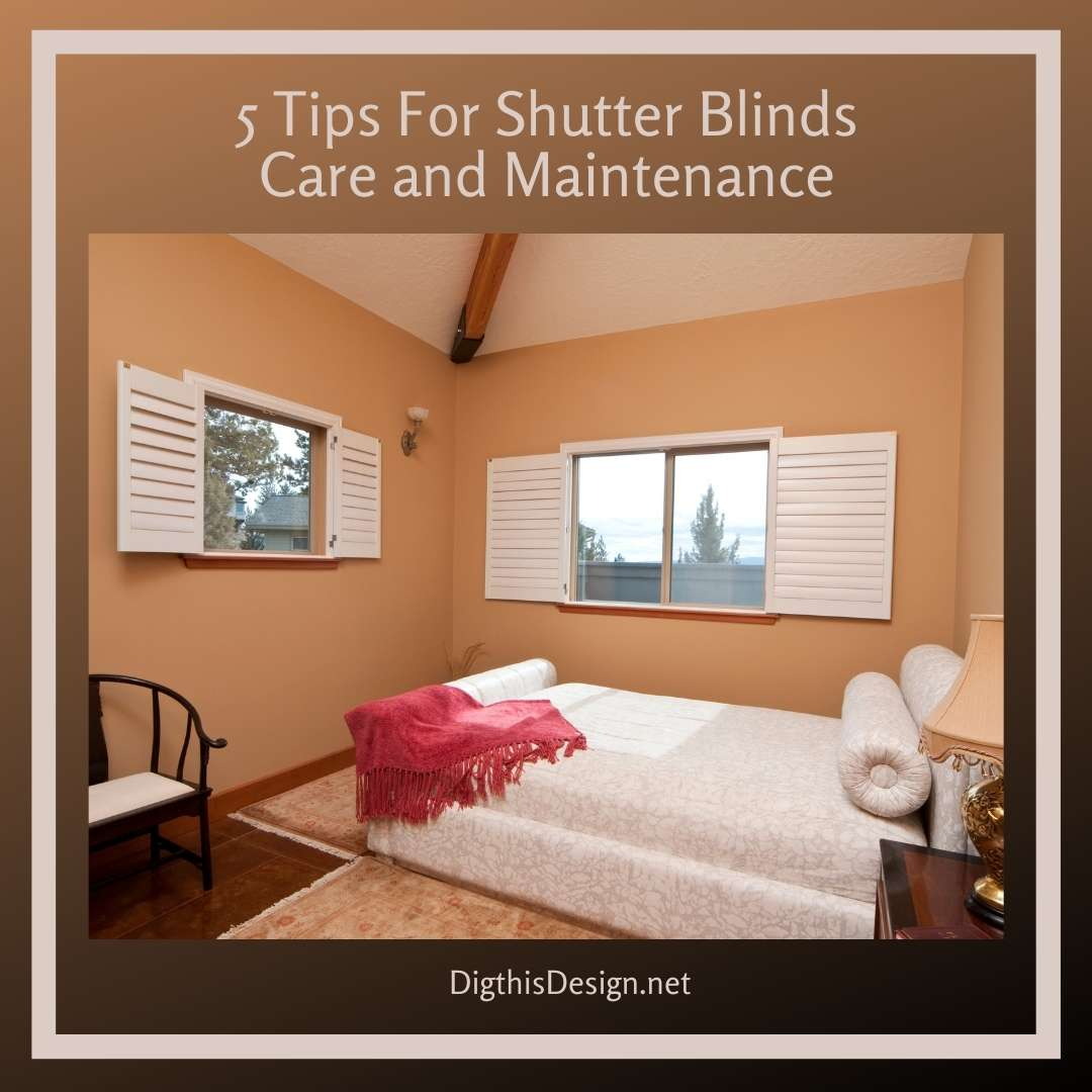 5 Tips For Shutter Blinds Care and Maintenance