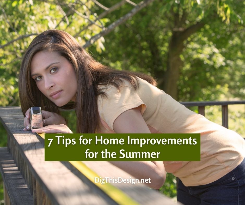 7 Tips for Home Improvements for the Summer