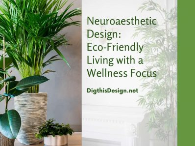 Achieving Wellness in Your Home Through Neuroaesthetic Design