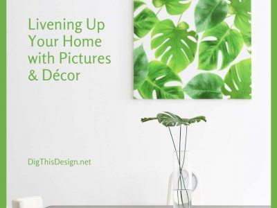 Livening Up Your Home with Pictures & Décor