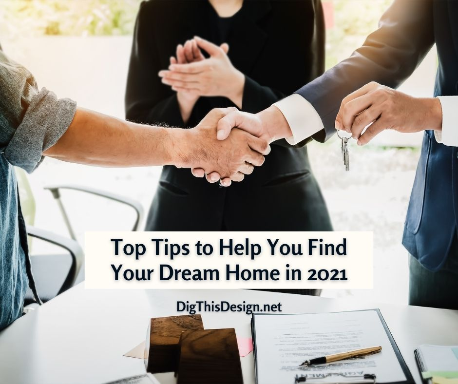 Top Tips to Help You Find Your Dream Home in 2021