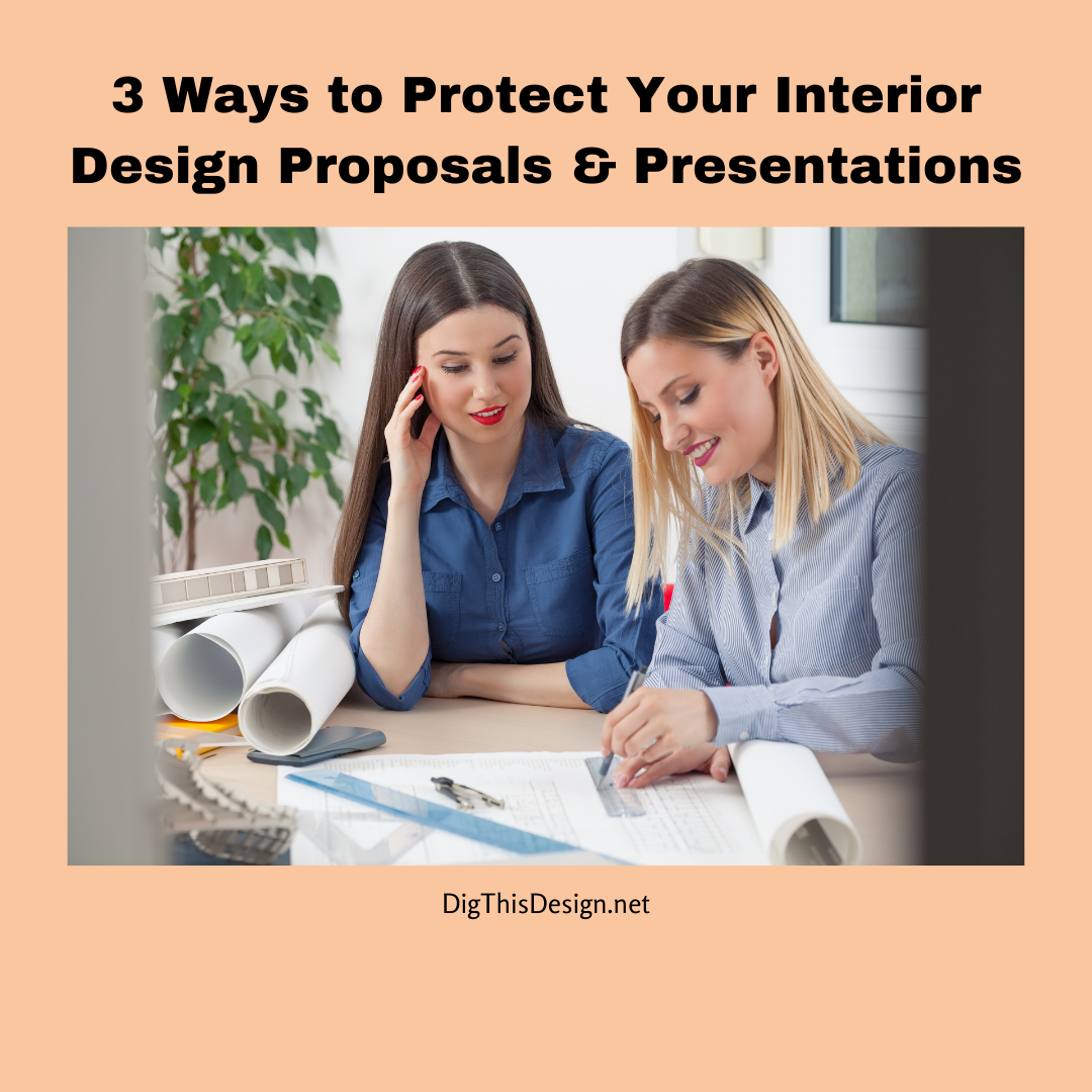 Protecting Your Interior Design Proposals and Ideas