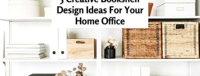 5 Creative Bookshelf Design Ideas For Your Home Office