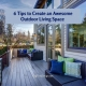 6 Tips to Create an Awesome Outdoor Living Space