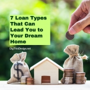 7 Loan Types That Can Lead You to Your Dream Home