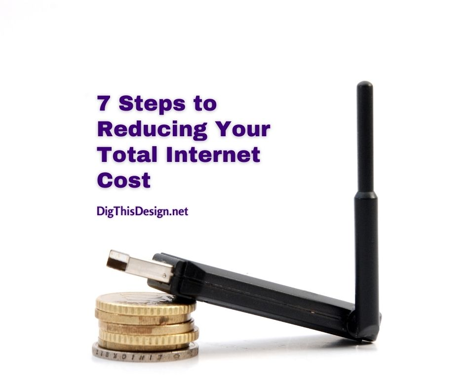 7 Steps to Reducing Your Total Internet Cost