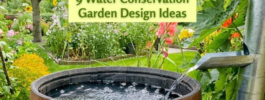 9 Water Conservation Garden Design Ideas