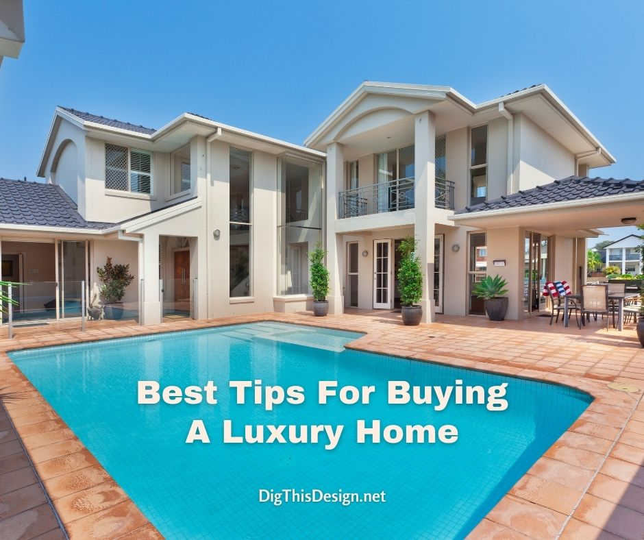 Best Tips for Buying a Luxury Home