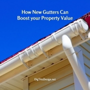 How New Gutters Can Boost your Property Value