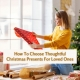 How To Choose Thoughtful Christmas Presents For Loved Ones