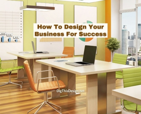 How To Design Your Business For Success